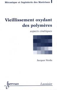 Jacques Verdu - Vieillissement oxydant des polymères.