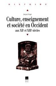 Jacques Verger - Culture, enseignement et société en Occident aux XIIe et XIIIe siècles.