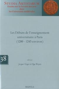 Jacques Verger et Olga Weijers - Les débuts de l'enseignement universitaire à Paris (1200-1245 environ).