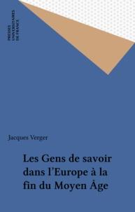 Jacques Verger - Les gens de savoir dans l'Europe de la fin du Moyen Age.