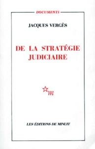 Jacques Vergès - De la stratégie judiciaire.