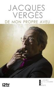 Jacques Vergès - De mon propre aveu.