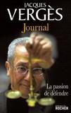 Jacques Vergès - Journal - La passion de défendre.
