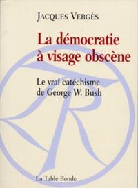 Accentsonline.fr La démocratie à visage obscène - Le vrai catéchisme de George W. Bush Image