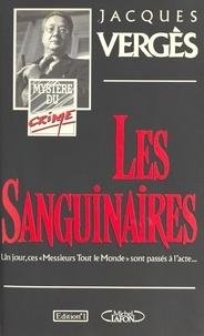 Jacques Vergès - Les Sanguinaires.