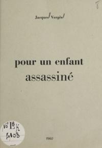 Jacques Vergès - Pour un enfant assassiné.