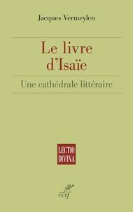 Jacques Vermeylen - Le livre d'Isaïe - Une cathédrale littéraire.