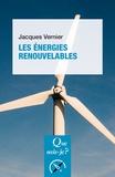 Jacques Vernier - Les énergies renouvelables.