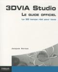Jacques Vernus - 3 DVIA Studio, Le guide officiel - Le 3D temps réel pour tous.
