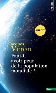 Jacques Véron - Faut-il avoir peur de la population mondiale ?.