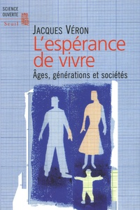 Jacques Véron - L'espérance de vivre - Ages, génération et sociétés.