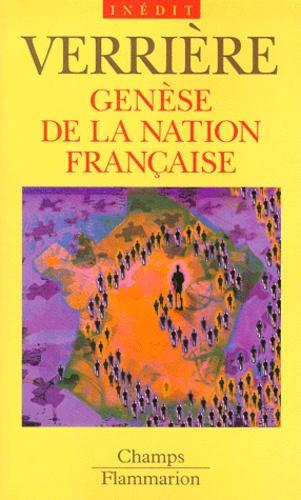 Jacques Verrière - Genèse de la nation française.
