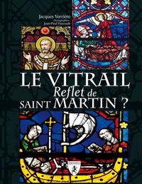 Jacques Verrière - Le vitrail, reflet de saint Martin ?.
