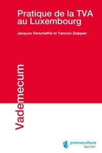 Pratique de la TVA au Luxembourg - Jacques Verschaffel pdf epub