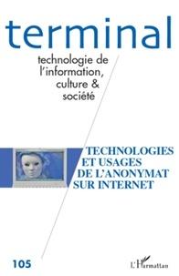 Jacques Vétois - Terminal N° 105 : Technologies et usages de l'anonymat sur Internet.
