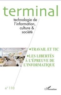 Jacques Vétois - Terminal N° 110 : Travail et TIC - Les libertés à l'épreuve de l'informatique.