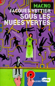 Jacques Vettier - Sous les nuées vertes.