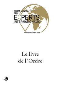 Jacques Vialat - Le livre de l'ordre - Ordre mondial des experts internationaux.