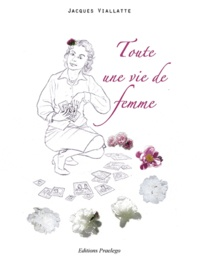 Jacques Vialatte - Toute une vie de femme.