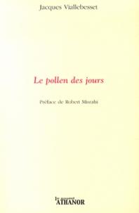 Jacques Viallebesset - Le pollen des jours.