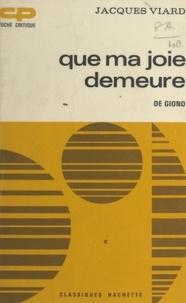 Jacques Viard et Georges Raillard - Que ma joie demeure, de Giono.