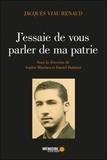 Jacques Viau Renaud - J'essaie de vous parler de ma patrie.