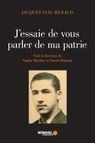 Jacques Viau Renaud et  Mémoire d'encrier - J'essaie de vous parler de ma patrie.