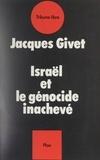 Jacques Vichniac - Israël et le génocide inachevé.