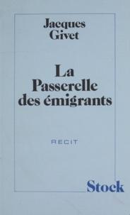 Jacques Vichniac - La passerelle des émigrants - Récit.