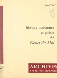 """Jacques Vier et M. J. Minard - Histoire, substance et poésie des """"Fleurs du mal"""" - Avec en appendice : De Charles Baudelaire à Léon Bloy."""