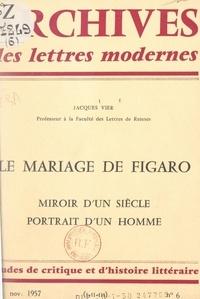 Jacques Vier et Michel J. Minard - Le mariage de Figaro - Miroir d'un siècle, portrait d'un homme.