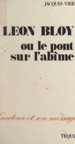 Léon Bloy, ou le pont sur l'abîme