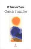 Jacques Vigne - Guérir l'anxiété - Dépression et Spiritualité.