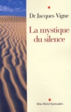 Jacques Vigne - La mystique du silence.