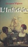Jacques Vignes - L'infidèle.