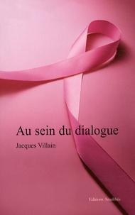 Jacques Villain - Au sein du dialogue.