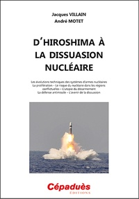 Jacques Villain et André Moret - D'Hiroshima à la dissuasion nucléaire.