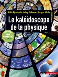 Jacques Villain et Andrei Varlamov - Le kaléidoscope de la physique.