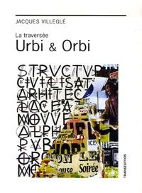 Jacques Villeglé - La traversée Urbi & Orbi.