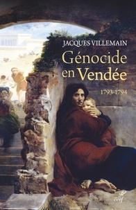 Jacques Villemain - Génocide en Vendée 1793-1794 - Pourquoi c'est un génocide ? Pourquoi il n'est pas reconnu ? Pourquoi et comment il devrait l'être ?.