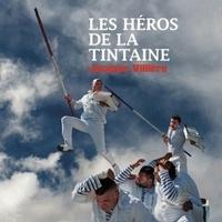 Jacques Villière - Les héros de la tintaine.