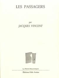 Jacques Vincent - Les passagers.