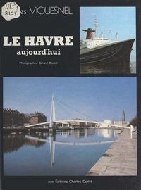 Jacques Viquesnel - Auprès de mon Havre....