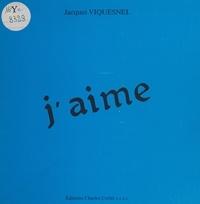 Jacques Viquesnel - J'aime.