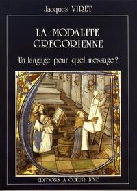 Jacques Viret - La modalité grégorienne - Un langage pour quel message ?.
