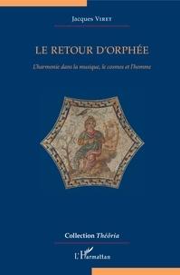 Jacques Viret - Le retour d'Orphée - L'harmonie dans la musique, le cosmos et l'homme.