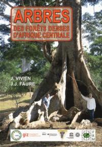 Jacques Vivien et Jean-Jacques Faure - Arbres des forêts denses d'Afrique centrale.