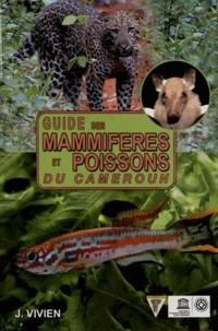 Jacques Vivien - Guide des mammifères et poissons du Cameroun.