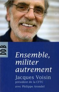 Ensemble, militer autrement - Entretiens avec Philippe Arondel.pdf