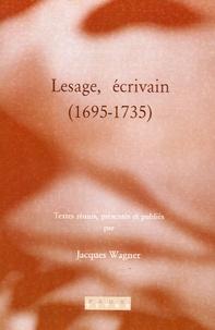 Jacques Wagner - A.R. Lesage de Sarzeau - Thème, styles et pensées d'un écrivain du 18e siècle.